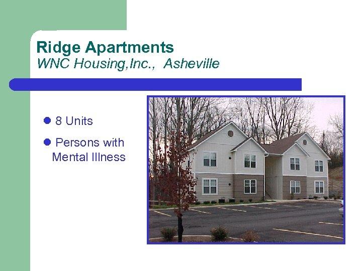 Ridge Apartments WNC Housing, Inc. , Asheville l 8 Units l Persons with Mental