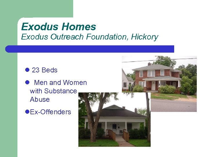 Exodus Homes Exodus Outreach Foundation, Hickory l 23 Beds l Men and Women with