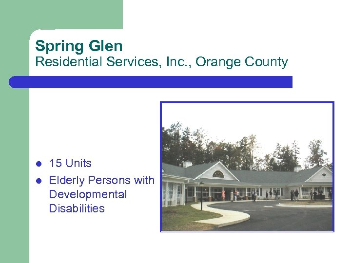 Spring Glen Residential Services, Inc. , Orange County l l 15 Units Elderly Persons