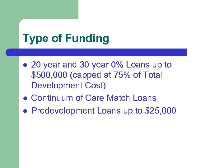 Type of Funding l l l 20 year and 30 year 0% Loans up