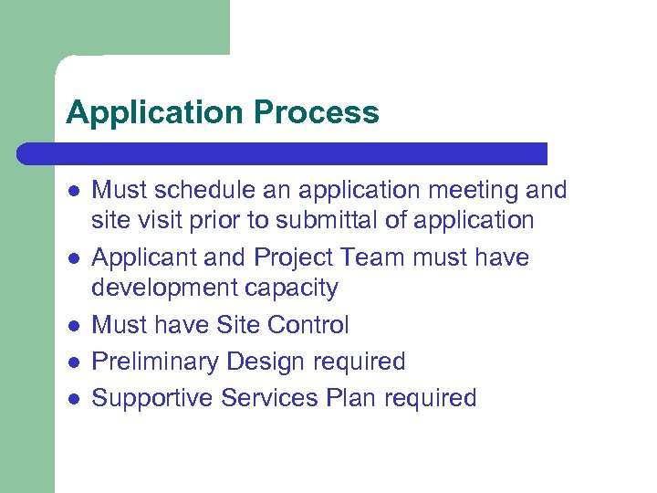 Application Process l l l Must schedule an application meeting and site visit prior