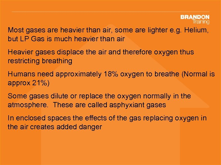 Most gases are heavier than air, some are lighter e. g. Helium, but LP