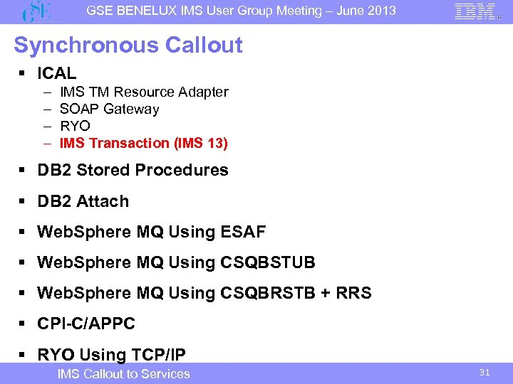 GSE BENELUX IMS User Group Meeting – June 2013 Synchronous Callout § ICAL –