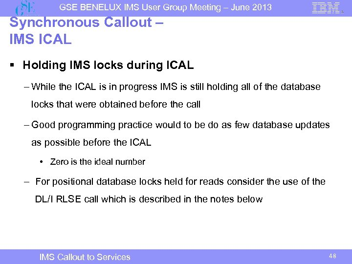 GSE BENELUX IMS User Group Meeting – June 2013 Synchronous Callout – IMS ICAL