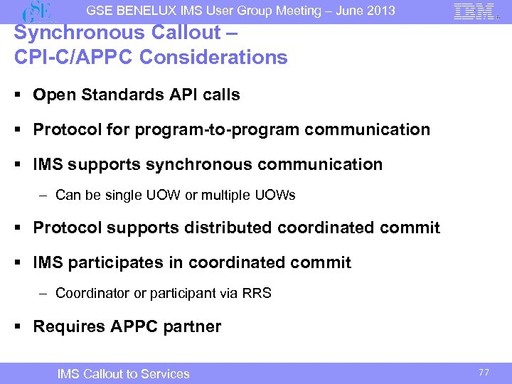 GSE BENELUX IMS User Group Meeting – June 2013 Synchronous Callout – CPI-C/APPC Considerations