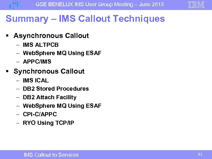 GSE BENELUX IMS User Group Meeting – June 2013 Summary – IMS Callout Techniques