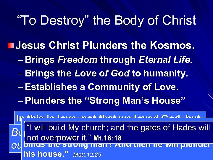 """""""To Destroy"""" the Body of Christ Jesus Christ Plunders the Kosmos. – Brings Freedom"""