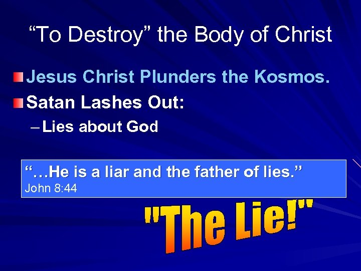 """""""To Destroy"""" the Body of Christ Jesus Christ Plunders the Kosmos. Satan Lashes Out:"""