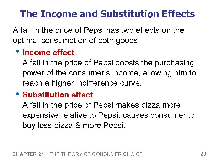 The Income and Substitution Effects A fall in the price of Pepsi has two