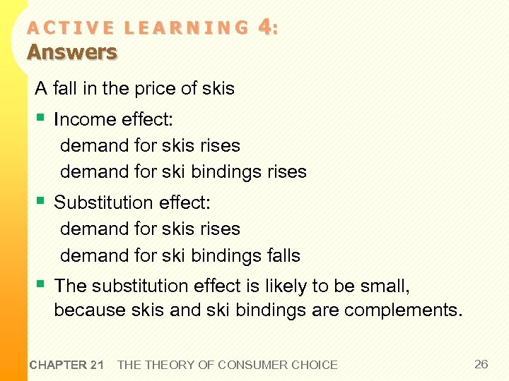 ACTIVE LEARNING Answers 4: A fall in the price of skis § Income effect: