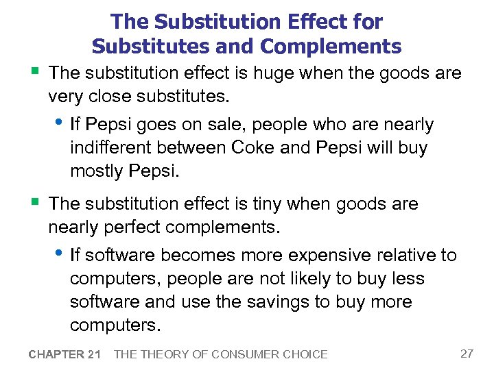 The Substitution Effect for Substitutes and Complements § The substitution effect is huge when