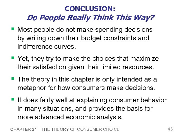 CONCLUSION: Do People Really Think This Way? § Most people do not make spending