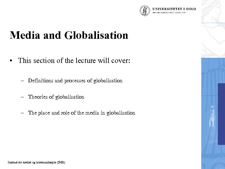 Media and Globalisation • This section of the lecture will cover: – Definitions and