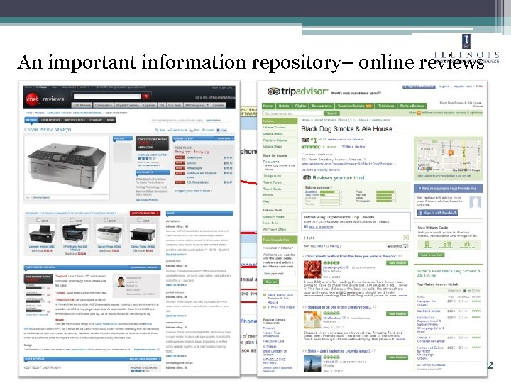 An important information repository– online reviews Needs for automatic analysis! various abundant informative 2