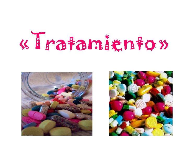 «Tratamiento»