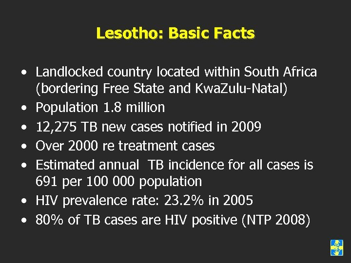 Lesotho: Basic Facts • Landlocked country located within South Africa (bordering Free State and