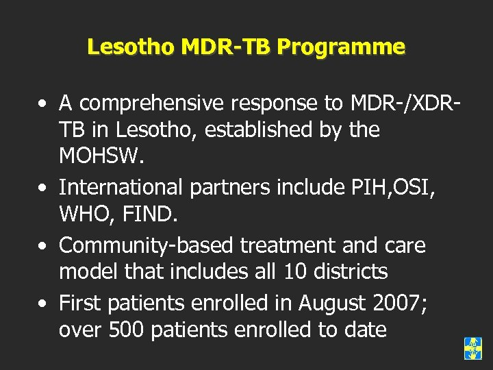 Lesotho MDR-TB Programme • A comprehensive response to MDR-/XDRTB in Lesotho, established by the