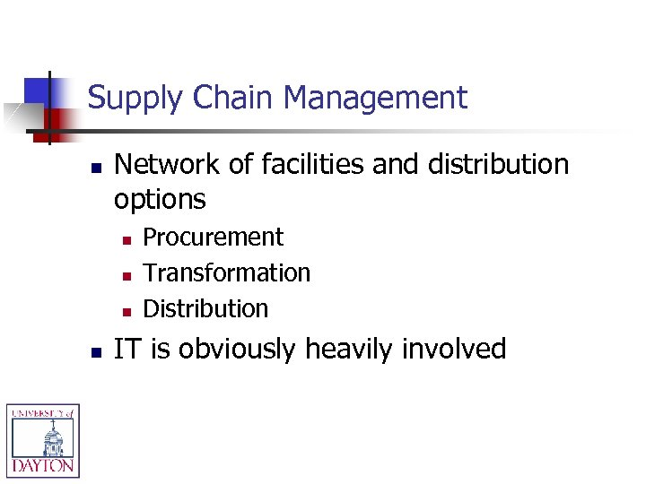 Supply Chain Management n Network of facilities and distribution options n n Procurement Transformation