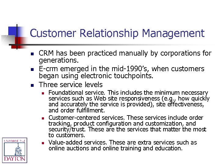 Customer Relationship Management n n n CRM has been practiced manually by corporations for