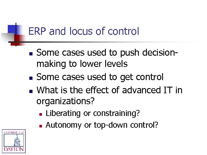 ERP and locus of control n n n Some cases used to push decisionmaking