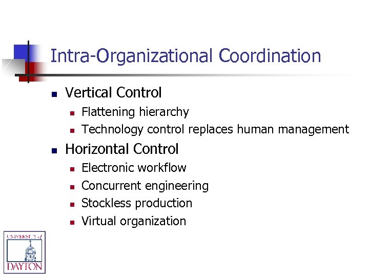 Intra-Organizational Coordination n Vertical Control n n n Flattening hierarchy Technology control replaces human
