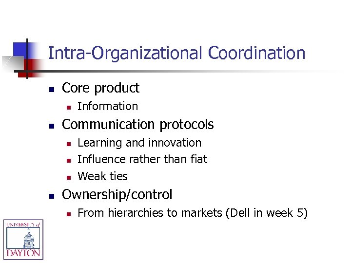 Intra-Organizational Coordination n Core product n n Communication protocols n n Information Learning and
