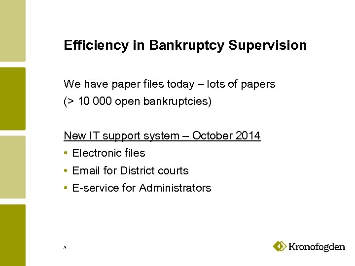 Efficiency in Bankruptcy Supervision We have paper files today – lots of papers (>