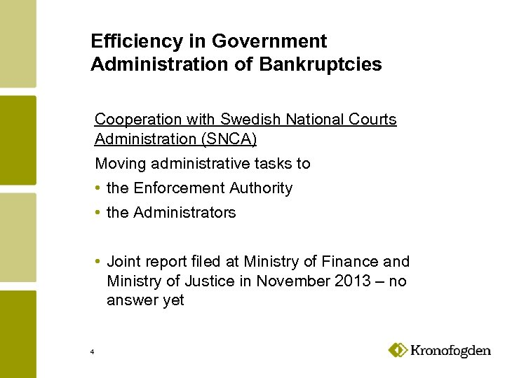 Efficiency in Government Administration of Bankruptcies Cooperation with Swedish National Courts Administration (SNCA) Moving