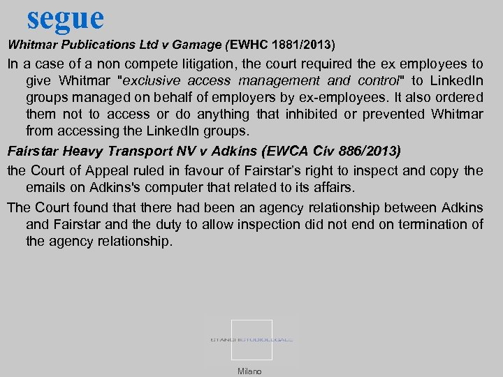 segue Whitmar Publications Ltd v Gamage (EWHC 1881/2013) In a case of a non