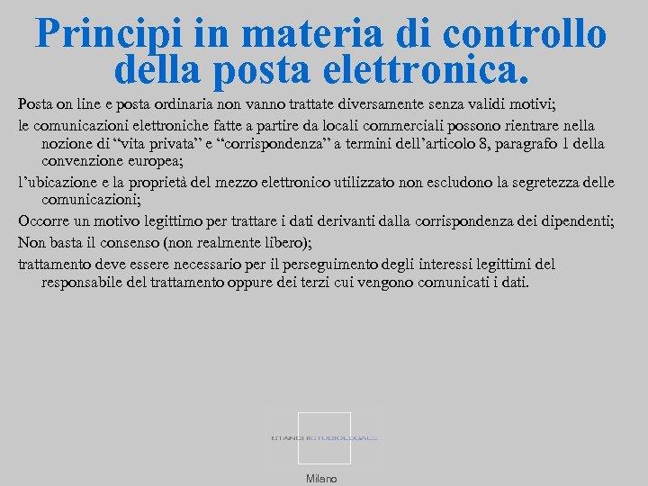 Principi in materia di controllo della posta elettronica. Posta on line e posta ordinaria