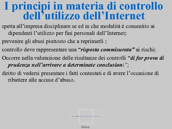 I principi in materia di controllo dell'utilizzo dell'Internet spetta all'impresa disciplinare se ed in