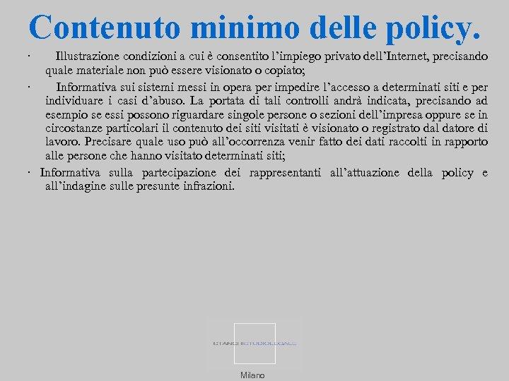 Contenuto minimo delle policy. · Illustrazione condizioni a cui è consentito l'impiego privato dell'Internet,