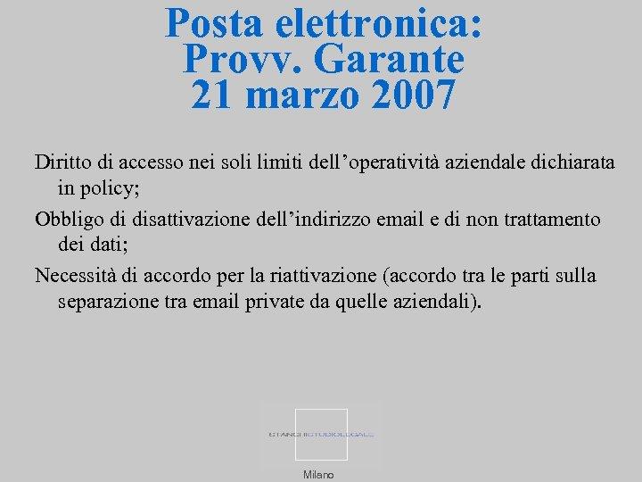 Posta elettronica: Provv. Garante 21 marzo 2007 Diritto di accesso nei soli limiti dell'operatività