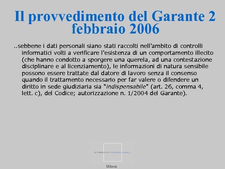 Il provvedimento del Garante 2 febbraio 2006. . sebbene i dati personali siano stati