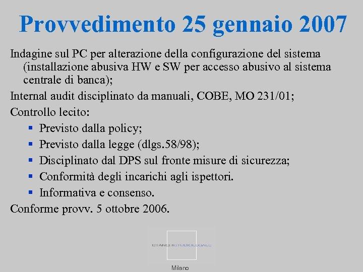 Provvedimento 25 gennaio 2007 Indagine sul PC per alterazione della configurazione del sistema (installazione