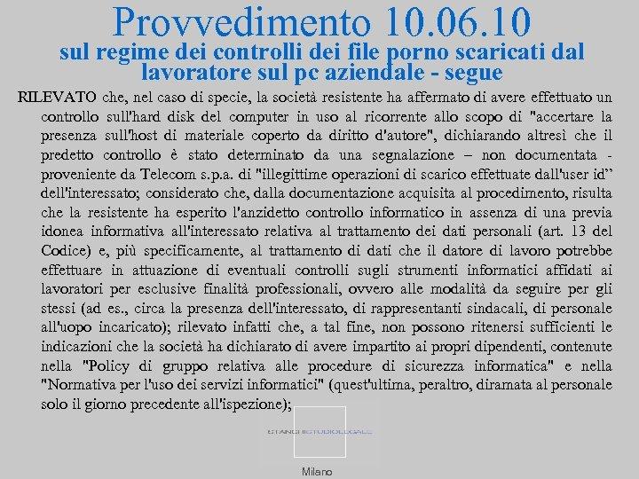 Provvedimento 10. 06. 10 sul regime dei controlli dei file porno scaricati dal lavoratore