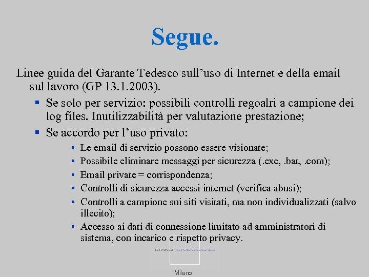 Segue. Linee guida del Garante Tedesco sull'uso di Internet e della email sul lavoro