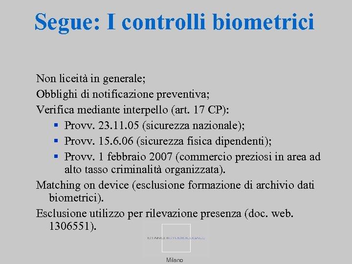 Segue: I controlli biometrici Non liceità in generale; Obblighi di notificazione preventiva; Verifica mediante