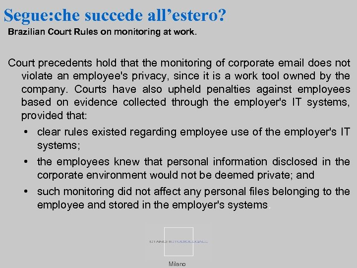 Segue: che succede all'estero? Brazilian Court Rules on monitoring at work. Court precedents hold