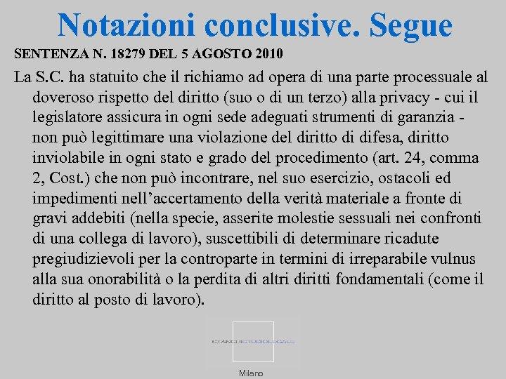 Notazioni conclusive. Segue SENTENZA N. 18279 DEL 5 AGOSTO 2010 La S. C. ha