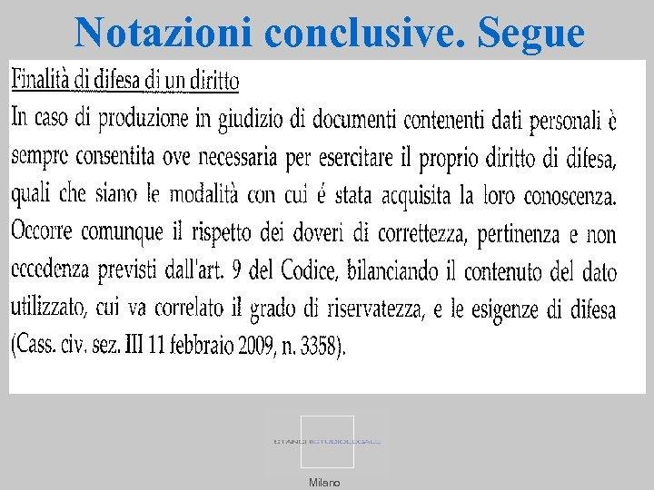 Notazioni conclusive. Segue Milano