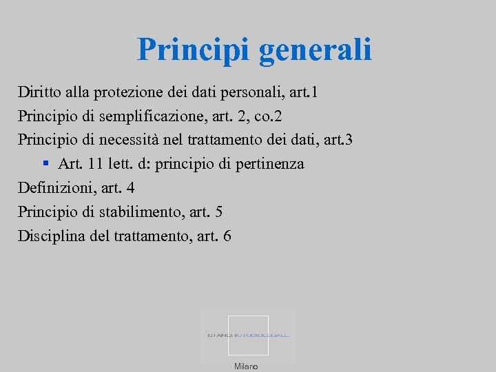 Principi generali Diritto alla protezione dei dati personali, art. 1 Principio di semplificazione, art.