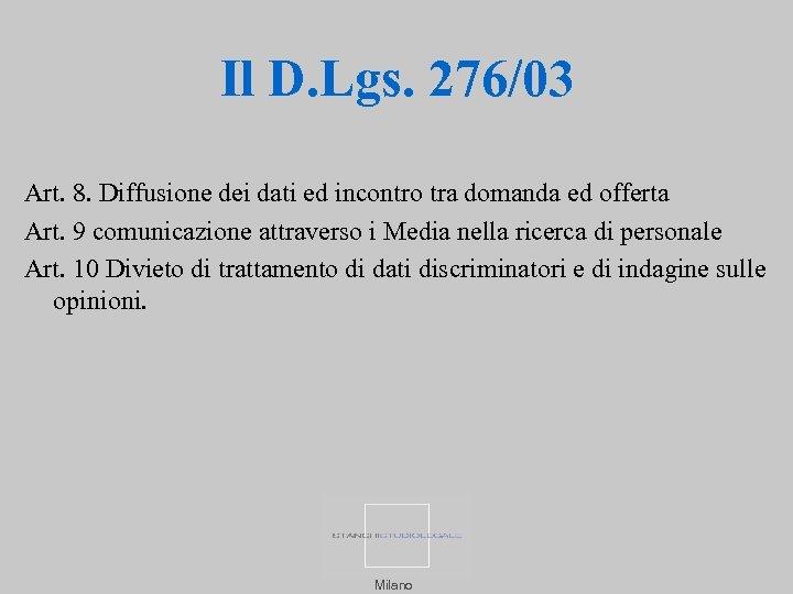 Il D. Lgs. 276/03 Art. 8. Diffusione dei dati ed incontro tra domanda ed