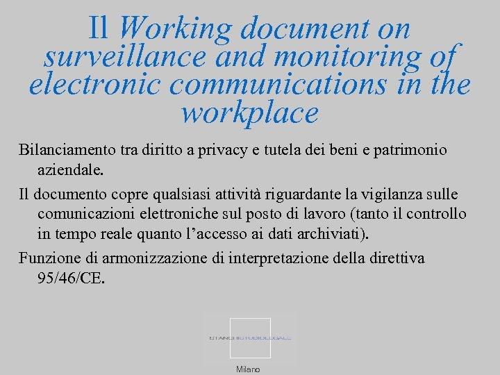 Il Working document on surveillance and monitoring of electronic communications in the workplace Bilanciamento