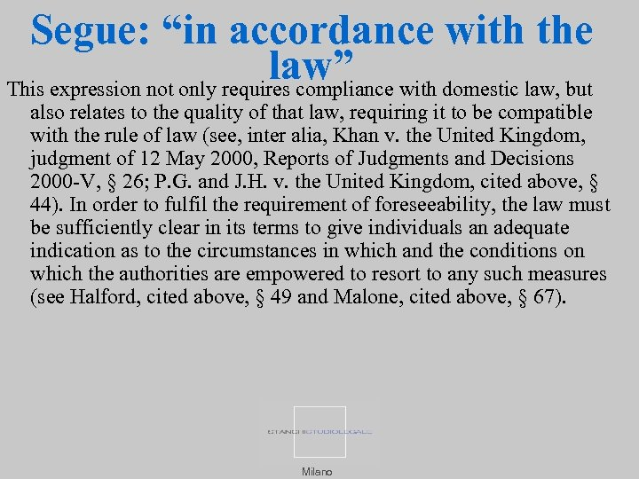 "Segue: ""in accordance with the law"" This expression not only requires compliance with domestic"