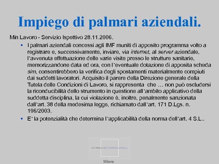 Impiego di palmari aziendali. Min Lavoro - Servizio Ispettivo 28. 11. 2006. I palmari