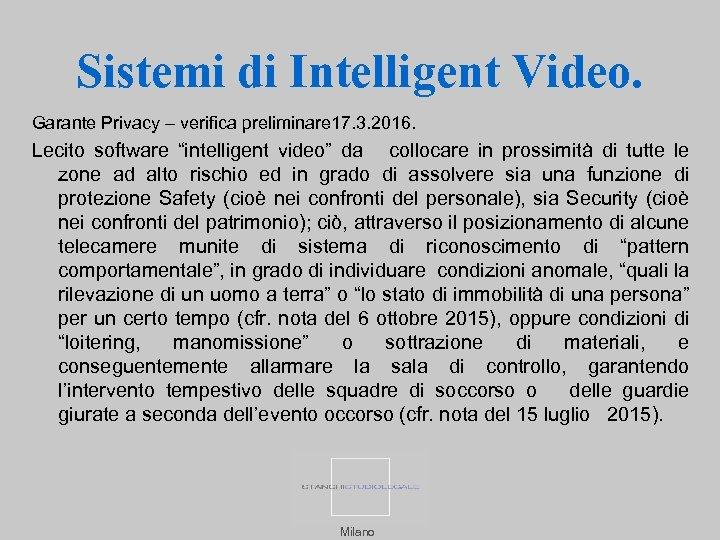 Sistemi di Intelligent Video. Garante Privacy – verifica preliminare 17. 3. 2016. Lecito software