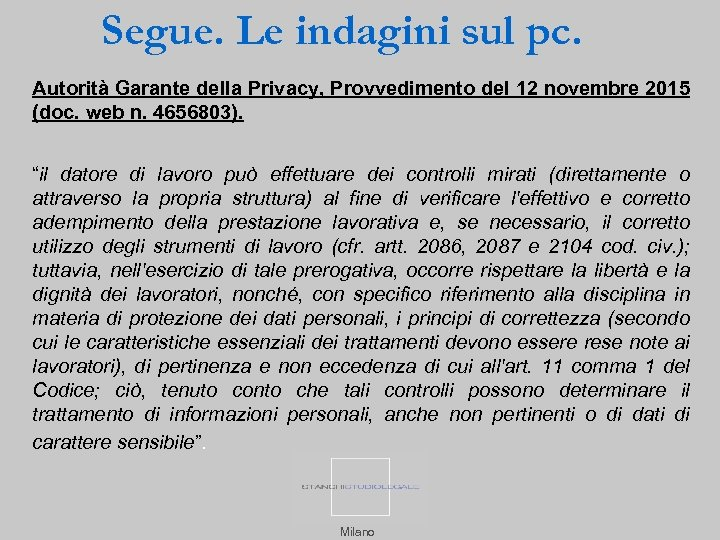 Segue. Le indagini sul pc. Autorità Garante della Privacy, Provvedimento del 12 novembre 2015