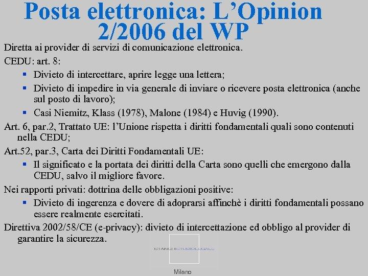 Posta elettronica: L'Opinion 2/2006 del WP Diretta ai provider di servizi di comunicazione elettronica.