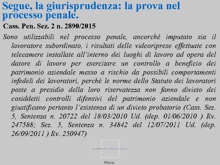 Segue, la giurisprudenza: la prova nel processo penale. Cass. Pen. Sez. 2 n. 2890/2015